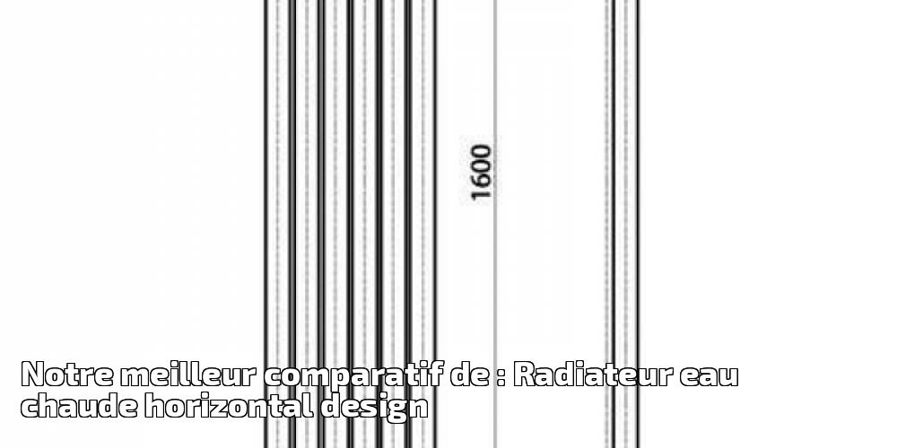 notre meilleur comparatif de radiateur eau chaude horizontal design pour 2018 chauffage et. Black Bedroom Furniture Sets. Home Design Ideas
