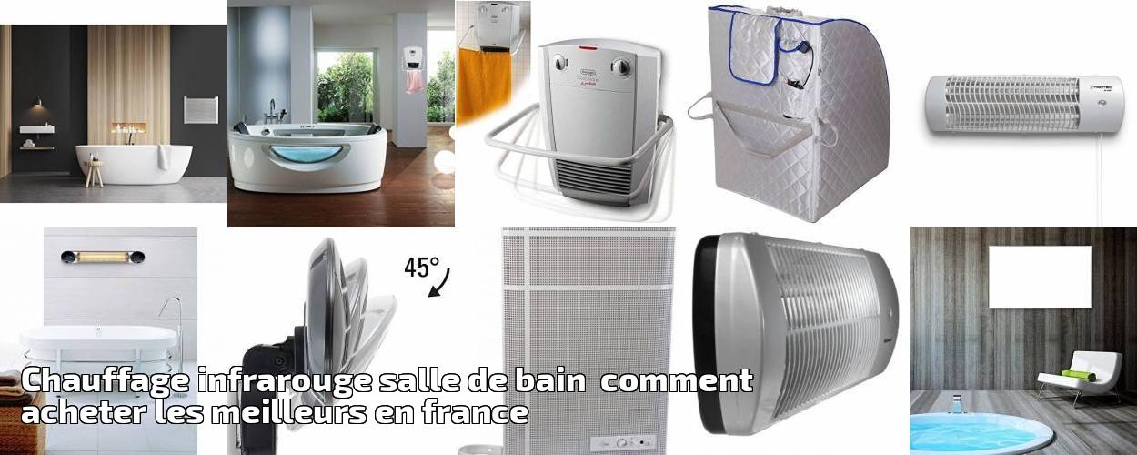 Chauffage Infrarouge Salle De Bain Comment Acheter Les Meilleurs En France Pour 2019