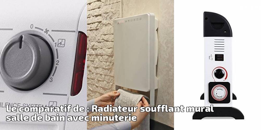 Le Comparatif De Radiateur Soufflant Mural Salle Bain Avec Minuterie Pour 2019