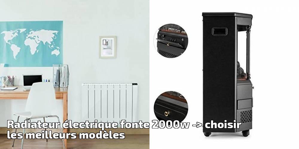 radiateur lectrique fonte 2000w pour 2018 choisir les meilleurs mod les chauffage et. Black Bedroom Furniture Sets. Home Design Ideas