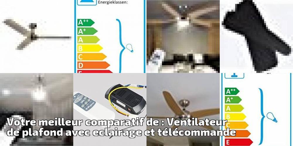 Votre Meilleur Comparatif De Ventilateur De Plafond Avec Eclairage