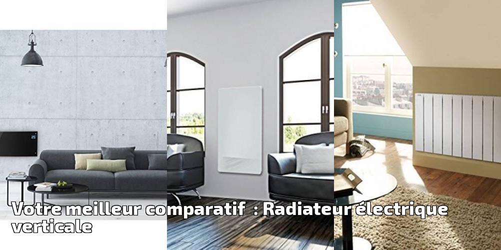 votre meilleur comparatif radiateur lectrique verticale. Black Bedroom Furniture Sets. Home Design Ideas